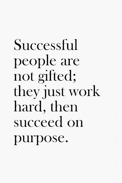 citate in engleza motivationale - Successful people are not gifted; they just work hard, then succeed on purpose.